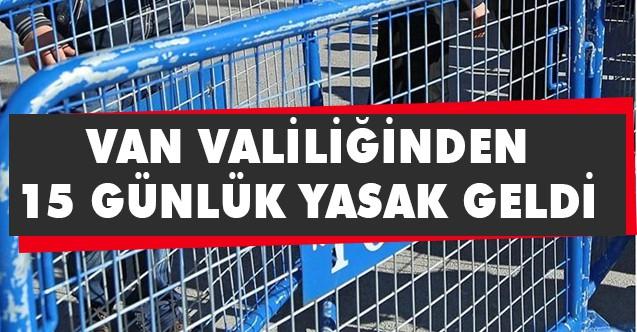 Van'da gösteri ve yürüyüşlere 15 günlük yasaklama!