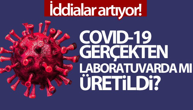 Covid-19'un Çin tarafından laboratuvarda üretildiği iddiası