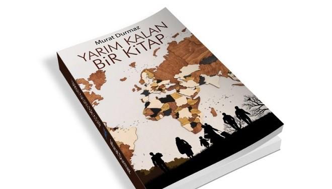 """Murat Durmaz yazdı: """"Yarım Kalan Bir Kitap"""""""