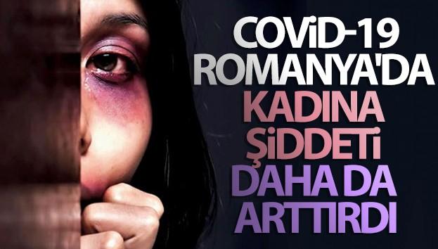 Covid-19, Romanya'da kadına şiddeti daha da arttırdı