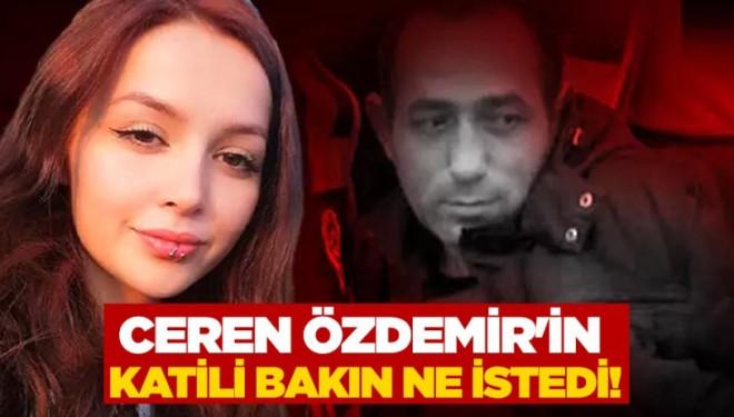 Van'da tutuklu bulunan Ceren'in katili yeniden hakim karşısına çıktı!