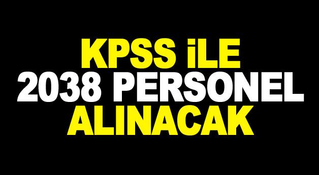 KPSS ile 2038 personel alınacak