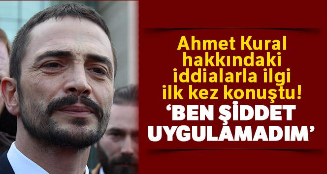 Ahmet Kural hakkındaki iddialarla ilgi ilk kez konuştu