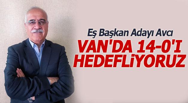 HDP'li Avcı: Van'da 14-0 hedefliyoruz