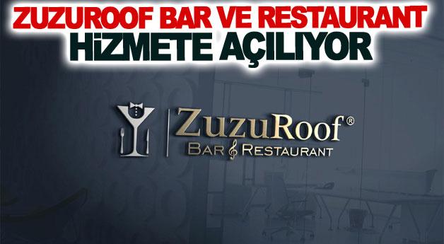 ZuzuRoof Bar ve Restaurant Hizmete Açılıyor
