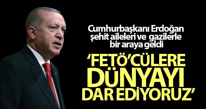 Cumhurbaşkanı Erdoğan şehit aileleri ve gazilerle bir araya geldi