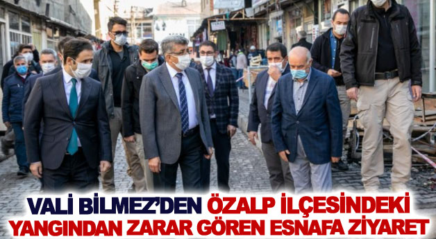 Vali Bilmez'den Özalp ilçesindeki yangından zarar gören esnafa ziyaret