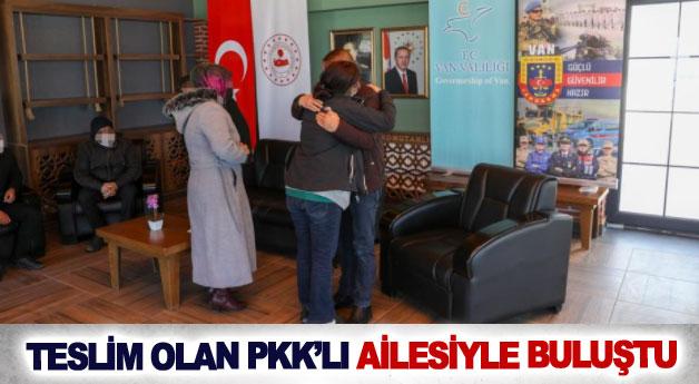 Teslim olan PKK'lı ailesiyle buluştu