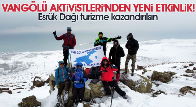 Vangölü Aktivistleri'nden yeni etkinlik! Esrük Dağı...